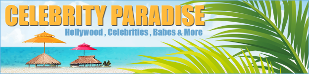 CelebrityParadise - Hollywood , Celebrities , Babes & More